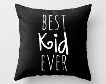 Best Kid Ever Cute Quote Pillow Cover Black And White Nursery Pillow Throw Pillow Cover Cushion Cover Pillows Covers Pillow Case