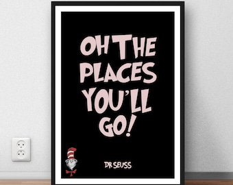 Dr Seuss typograph Quote - 'Oh the places you'll go!' - inspiration wall art kids motivation poster print