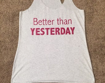 Better Than Yesterday - Workout Tank