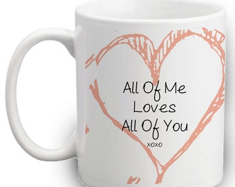 Valentines Day Gift | All Of Me Loves All Of You | Anniversary Gifts | Wedding