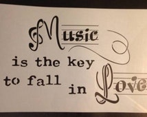 "painting stencil quote text ""Music is the key to fall in Love"""