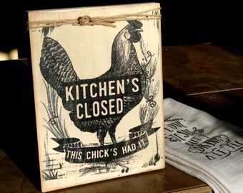 Funny chicken sign kitchen's closed this chick's had it wood sign 7x9 chickens Kitchen decor Sign Chicken decor Farmhouse Decor hen 1852
