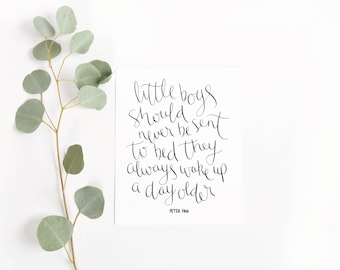 Calligraphy Print / Little Boys Should Never Be Sent To Bed Quote / Peter Pan / Disney Quote / Nursery / 8 x 10