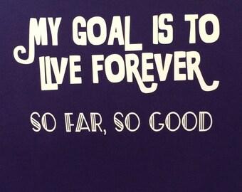 Live forever shirt