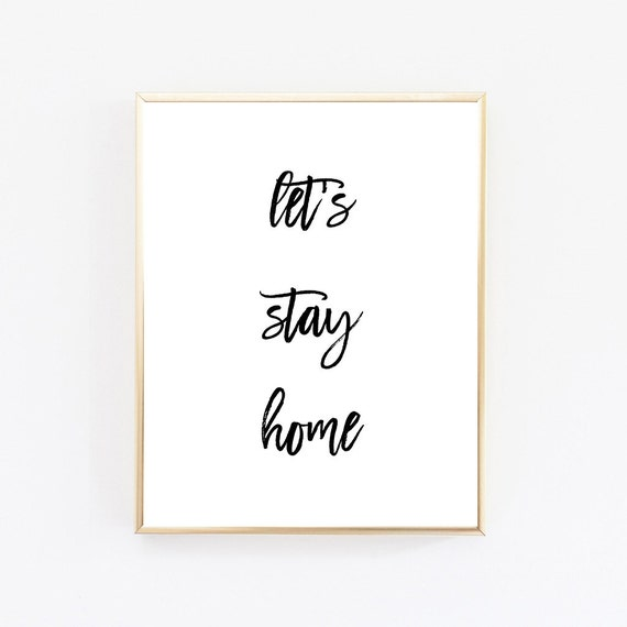 Items Similar To Printable Art, Lets Stay Home Sign