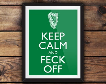 Keep Calm and Feck Off