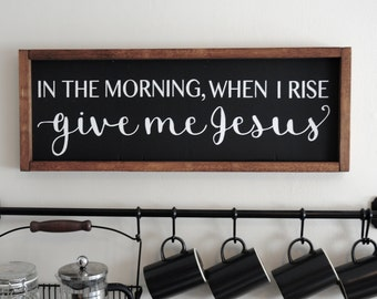 "8""x26"" In The Morning, When I Rise, Give Me Jesus 