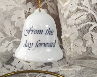 "Charming Bell with Clapper Ornament - ""from this day forward"""