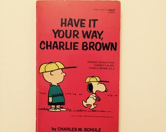 1986 Have It Your Way, Charlie Brown by Charles M Schulz Vintage Book - Peanuts - Snoopy Paperback Classic