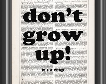 don't grow up it's a trap humorous funny quote vintage dictionary art print home wall decor