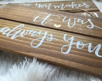 It Was Always You // Wedding Gift // Rustic // Handmade