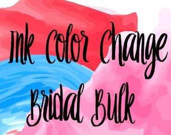 Ink Color Change for Bridal Party Bulk Orders