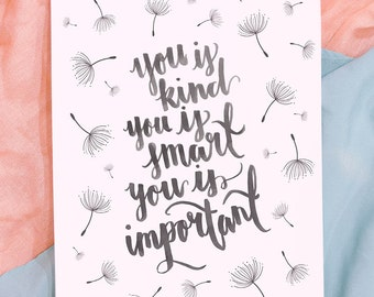 You is Kind, You is Smart, You is Important Print
