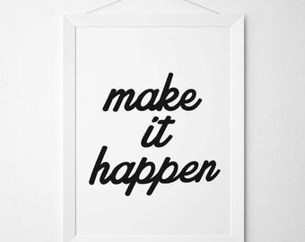 Make It Happen Poster, Make It Happen Printable, Make It Happen Print, Instant Download, Typographic Poster, Wall Art JPG, Downloadable PDF