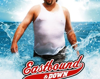 EASTBOUND & DOWN Poster Kenny Powers Will Ferrell HBO