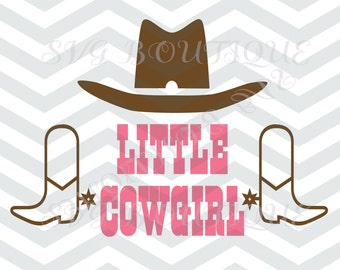 Little Cowgirl SVG File, Baby Girl Cut File, Cowoboy Hat svg, Toddler, Cutting File, PNG, Cricut, Silhouette, Iron On Vinyl, Cowboy Boots