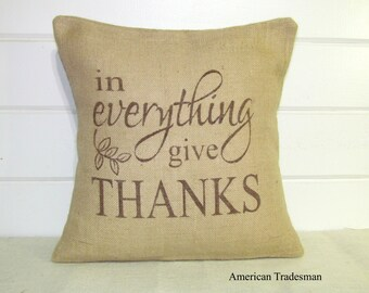 In Everything Give Thanks, Burlap Fall Pillow, Thanksgiving, Autumn Decor, Thessalonians 5:18
