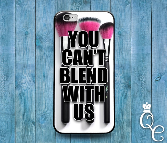 iPhone 4 4s 5 5s 5c SE 6 6s 7 plus iPod Touch 4th 5th 6th Generation Cover Funny You Can't Blend With Us Custom Makeup Brush Quote Cute Case