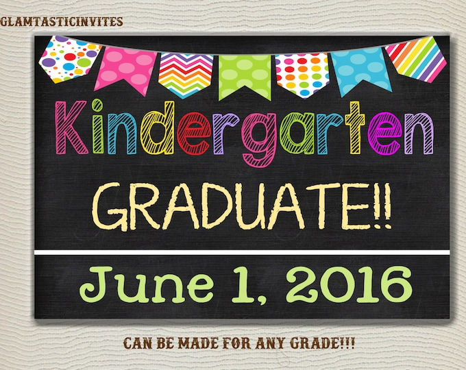 Kindergarten Graduation Sign, Kindergarten Graduate, Last day of Kindergarten, Last day of school sign, Kindergarten Sign, Digital Sign