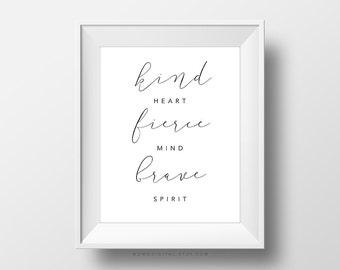 SALE -  Kind Heart Fierce Mind Brave Spirit, Baby Girl Nursery, Modern, Whimsical, Minimalist, Calligraphy Cursive, Typography, Dorm