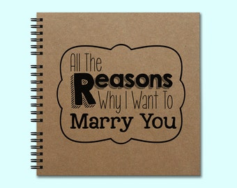 All The Reasons Why I Want To Marry You - Hardcover Book, Square Book, Unique Journal, Personalized book, Writing Journal