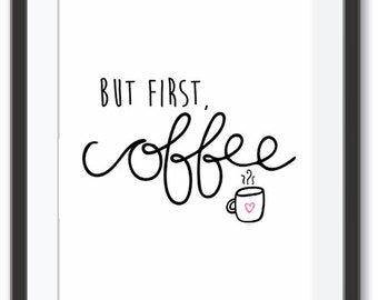 But First, Coffee 5x7 Print
