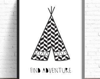 Nursery Print Find Adventure Teepee Print Kids Bedroom Wall Art Print - A4 Print - 8x10 Print - Monochrome - Black & White - Tribal - Teepee