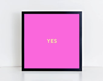 YES [printable digital poster print]