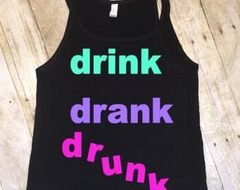 drink, drank, drunk tank, funny alcohol tank, bachelorette tank