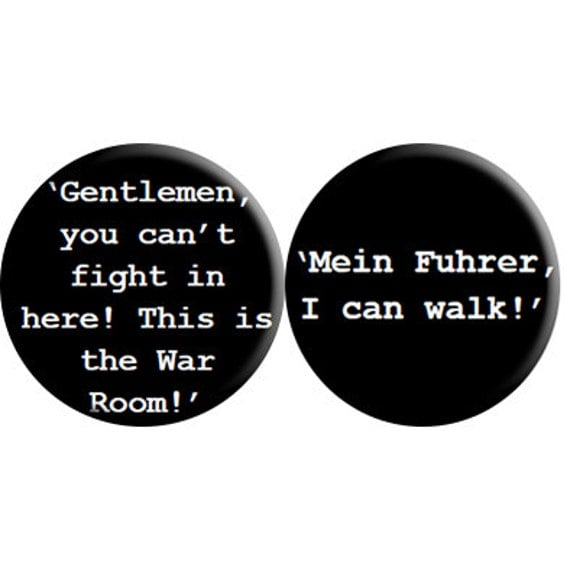 Dr Strangelove 1964 Handmade Quotes Badges Set Of TWO