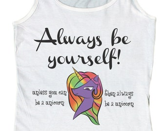 Ladies Always Be Yourself Unless You Can Be a Unicorn Loose Fit Tank Top