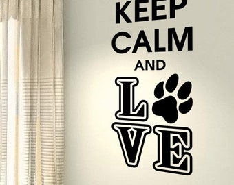 Keep Calm And Love Dogs Paws Puppy Workout Motivational Fitness Gym Life Quote wall vinyl decals stickers Art Decor Bedroom Home Happiness