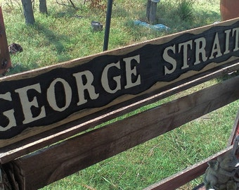 Texas Home Decor /George Strait Wood Carved Sign / Country Music / CMA / Cowboy