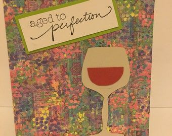Aged to Perfection Wine Happy Birthday Card- Handmade