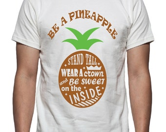 Be a Pineapple Tee Shirt Design, SVG, DXF Vector Files for use with Cricut or Silhouette Vinyl Cutting Machines.  PNG for direct printing