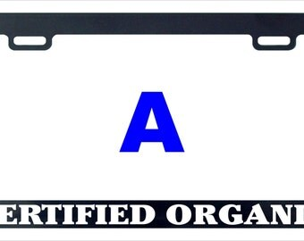 Certified organic funny license plate frame