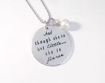 Though she be but little she is fierce- hand stamped necklace- inspirational quote necklace- personalized necklace- pearl necklace