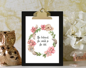 """Floral Quote Print, Watercolor art, inspirational quote print, """"She believed she could so she did"""", rustic home decor, shabby chic print"""