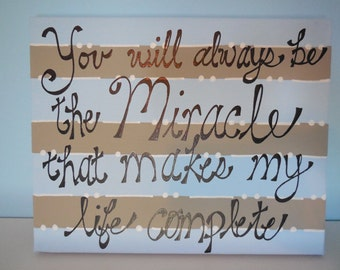 You Will Always Be The Miracle That Makes My Life Complete Canvas Painting