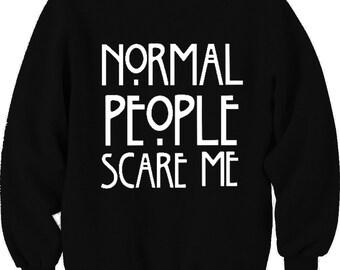 Normal People Scare Me Sweatshirt Unisex
