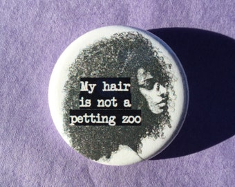 My hair is not a petting zoo button or magnet