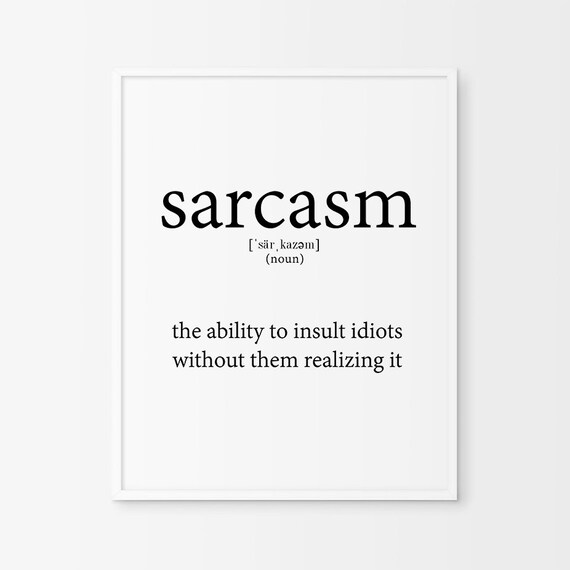 Definition Of Sarcasm Funny Wall Art Typography Print Funny