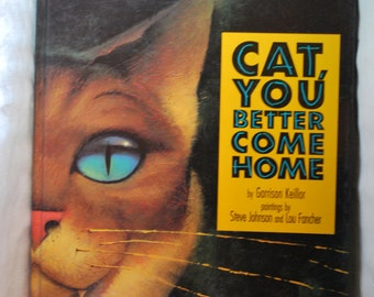 Cat You Better Come Home by Garrison Keillor 1995