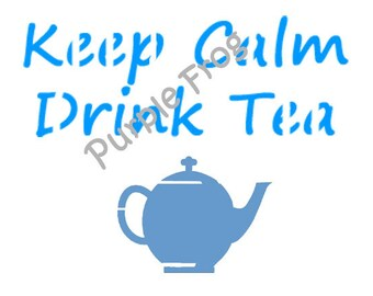 Stay Calm Drink Tea STENCIL (Reusable) 7 Mil Different Sizes AvailableT Shirt Stencil