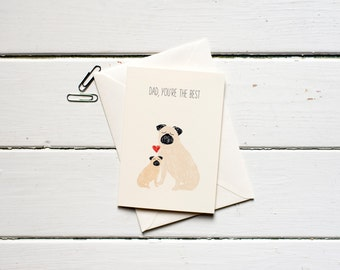 Dad, you're the best- Pug Father's day greetings card.