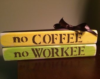 no coffee - no workee home decor