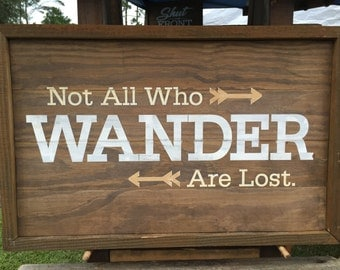 """Handmade Sign """"Not All Who Wander..."""""""