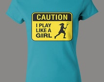 Caution I Play Like a Girl, Lacrosse, Horizontal, Baby Rib