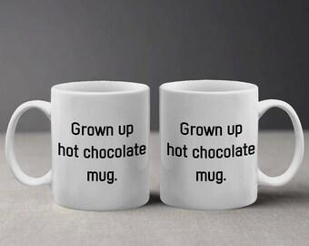 Funny Grown Up Hot Chocolate Minimalist Design Mug M682