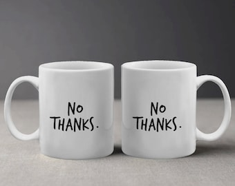 No Thanks Funny Diva Teen Quote in Hand Written Style Mug M898